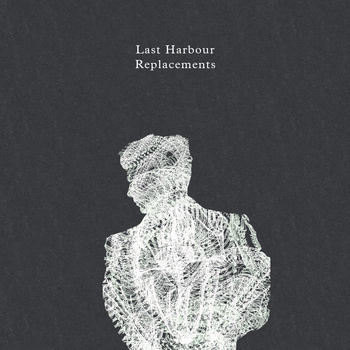 Last Harbour 'Replacements' free EP + Tour